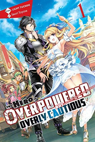 Light Novel The Hero Is Overpowered but Overly Cautious Vol. 1